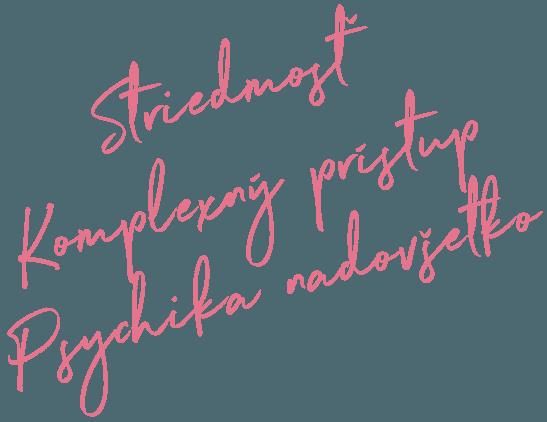 Striedmosť Komplexný pristup Psychika nadovšetko